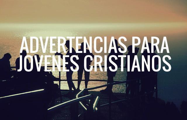 5 Advertencias Sobre Chicas Para Jóvenes Cristianos La Voz Cristiana