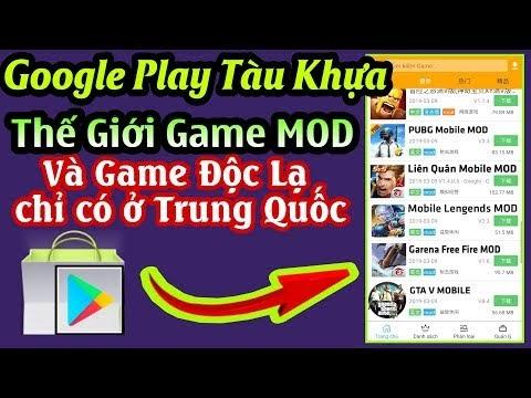 Google Play Tàu Khựa v2 - Thế giới game MOD Sẵn và Game độc Quyền chỉ có tại Trung Quốc