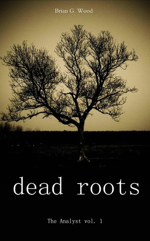 Dead Roots  (The Analyst vol. 1)
