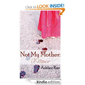 Not My Mother: A Memoir