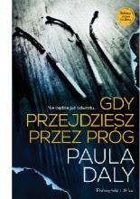 """Paula Daly """"Gdy przejdziesz przez próg"""""""