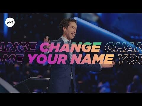 Change Your Name   Joel Osteen