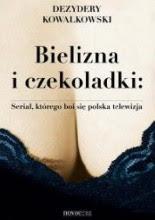 Okładka książki Bielizna i czekoladki. Serial, którego boi się polska telewizja