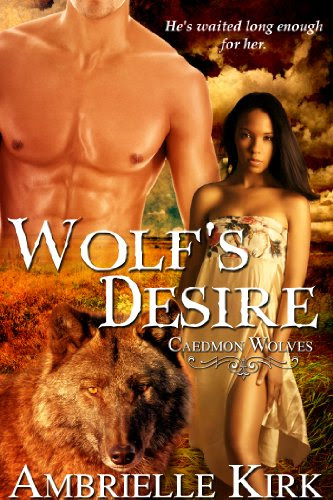 Wolf's Desire (Caedmon Wolves) by Ambrielle Kirk
