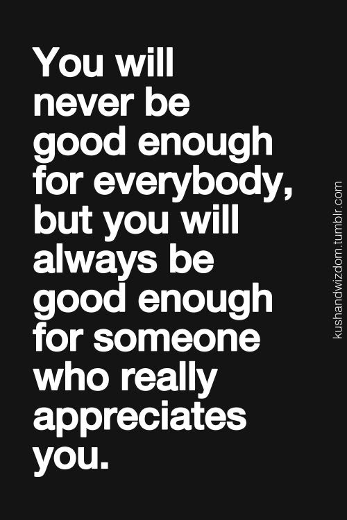 Quotes About Being Enough For Someone 15 Quotes