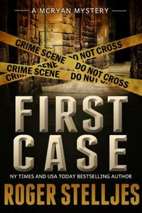 First Case by Roger Stelljes
