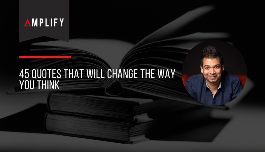 Quotes That Will Change The Way You Think Amplify Agency