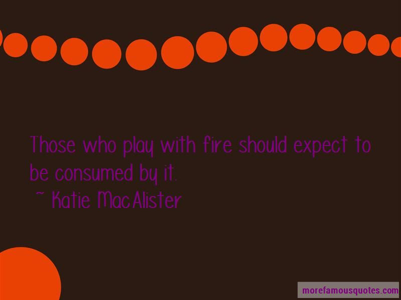 Those Who Play With Fire Quotes Top 2 Quotes About Those Who Play