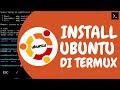 Cara Menggunakan Ubuntu Di Termux Android