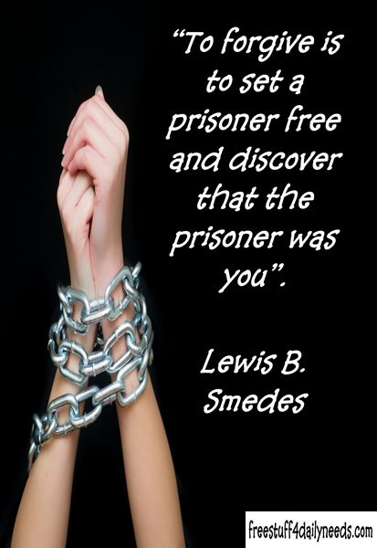 Forgive And Set The Prisoner Free Free Stuff 4 Daily Needs