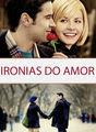 Ironias do amor | filmes-netflix.blogspot.com.br