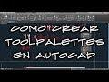 Cómo crear y utilizar paletas de herramientas en AutoCAD - Toolpalettes