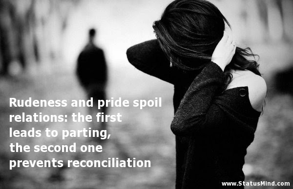 Rudeness And Pride Spoil Relations The First Statusmindcom