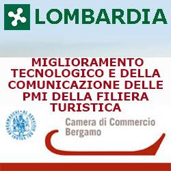 LOMBARDIA BERGAMO MIGLIORAMENTO TECNOLOGICO E DELLA COMUNICAZIONE DELLE PMI DELLA FILIERA TURISTICA