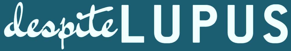 Despite Lupus