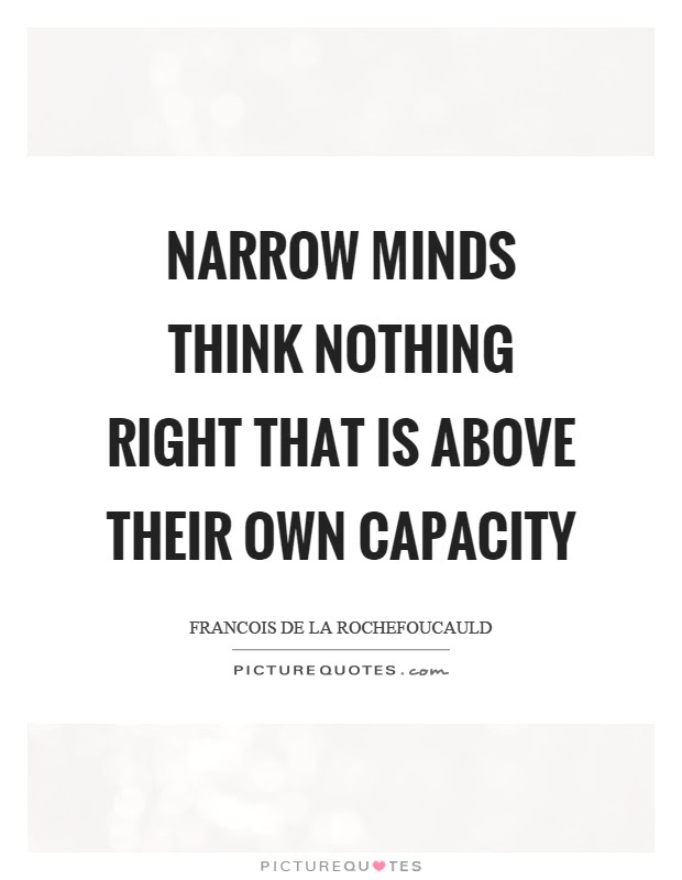 Narrow Minds Quotes Sayings Narrow Minds Picture Quotes