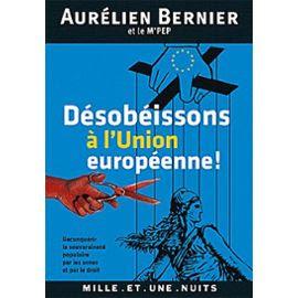 desobeissons-a-l-union-europeenne-de-aurelien-bernier-livre-896622482_ML
