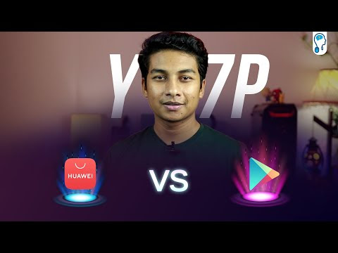 Google vs Huawei - Huawei Y7p, HMS and App Gallery!