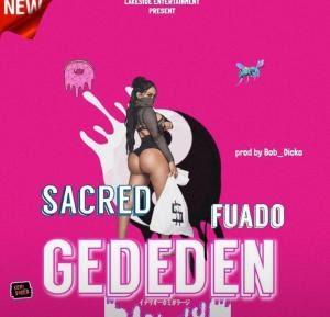 [BangHitz] Video + Audio: Sacred ft Fuado – Gededen byLib