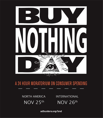 Buy Nothing Day: 11-25-11 by stevegarfield
