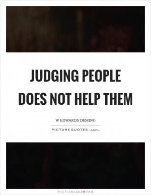 People Will Judge You According To Your Own Convictions Picture Quotes