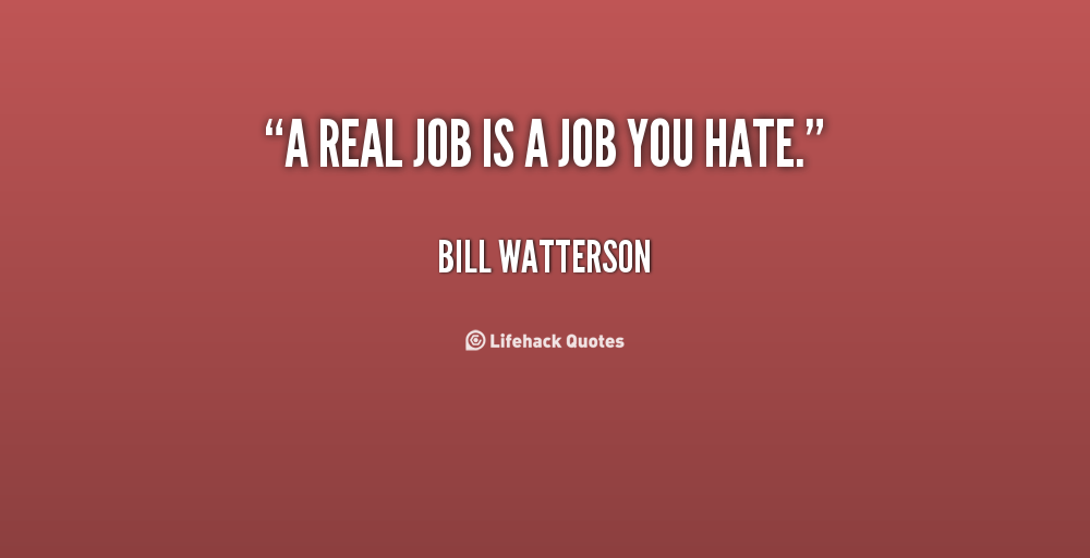 Quotes Jobs You Hate Image Quotes At Relatablycom