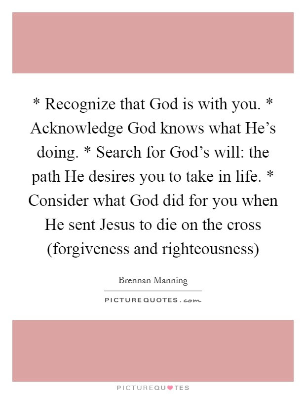 Recognize That God Is With You Acknowledge God Knows What