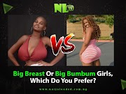 YEYE KWESHAN!! Big Breast Or Big Bumbum Girls – Which Do You Prefer? (Watch Hilarious Responses)