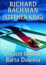 """Richard Bachman (Stephen King) """"Ostatni bastion Barta Dawesa"""""""