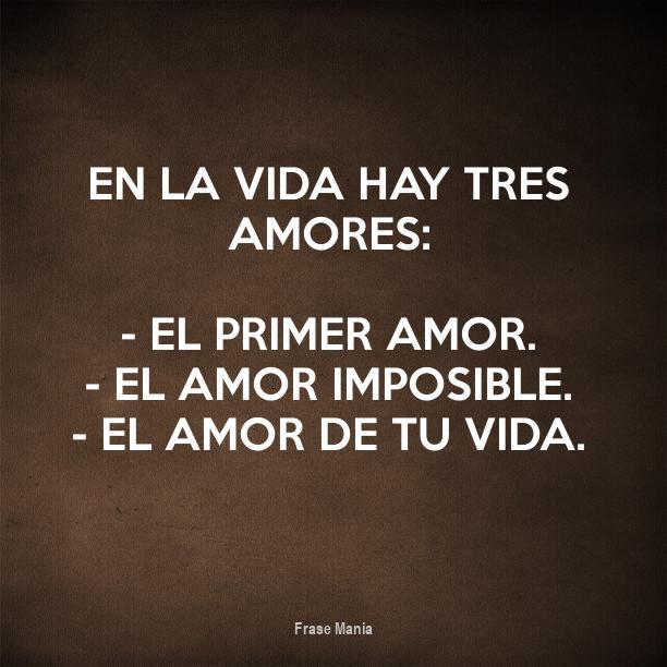 Cartel Para En La Vida Hay Tres Amores El Primer Amor El Amor