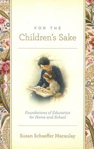 For the Children's Sake  -              By: Susan Schaeffer Macaulay