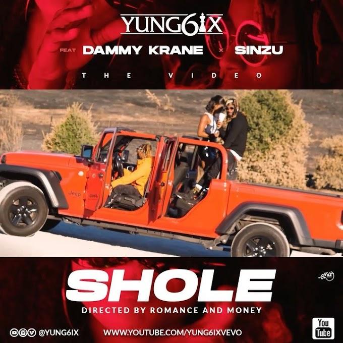 [MUSIC] Yung6ix – Shole ft. Sinzu x Dammy Krane