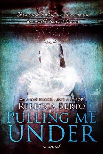 Pulling Me Under by Rebecca Berto