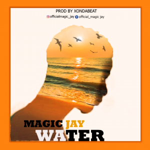 Download Music Mp3:- Magic Jay – Water