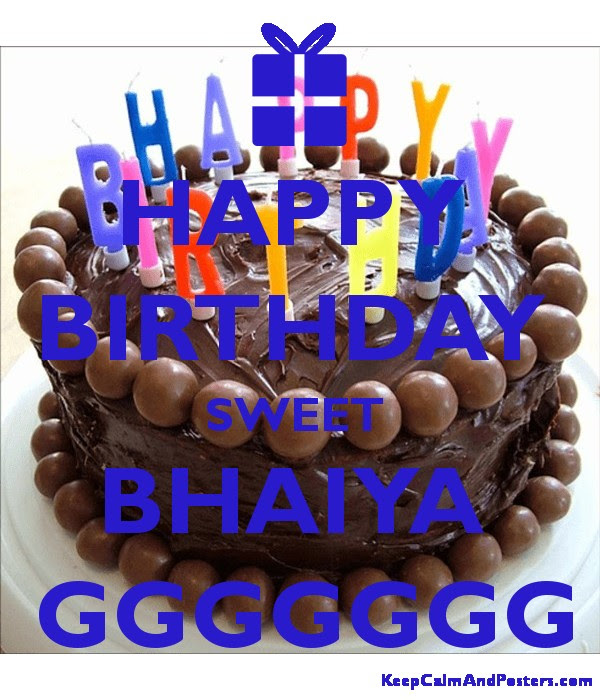 Happy Birthday Sweet Bhaiya Ggggggg Keep Calm And Posters