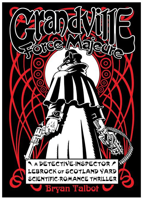 Grandville, Force Majeure, by Bryan Talbot