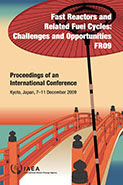 Fast Reactors and Related Fuel Cycles: Challenges and Opportunities (FR09) Proceedings of an International Conference Held in Kyoto, Japan, 7-11 December 2009