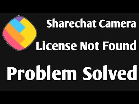 Sharechat Camera Licence not found Problem Solved|Sharechat licence not found