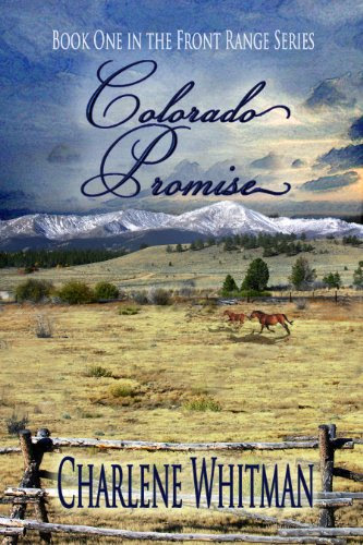 Colorado Promise (Book One in The Front Range Series) by Charlene Whitman
