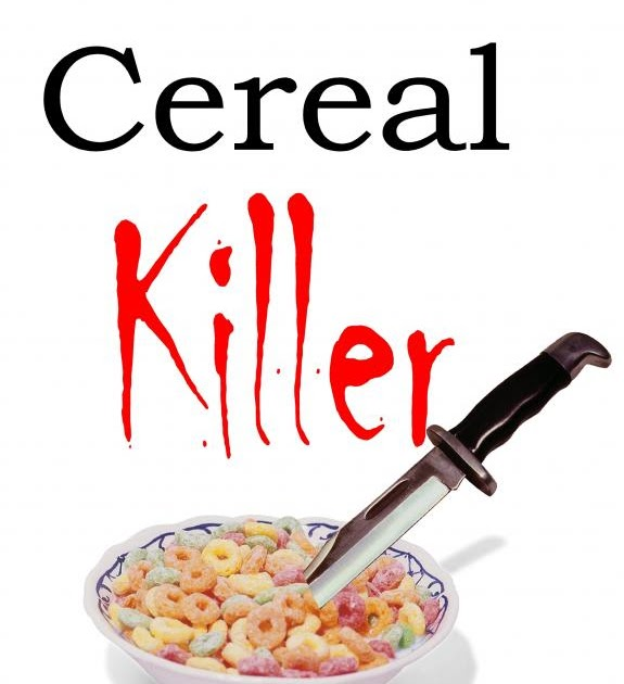 Dirty Deeds Of A Dietitian: Cereal Killer