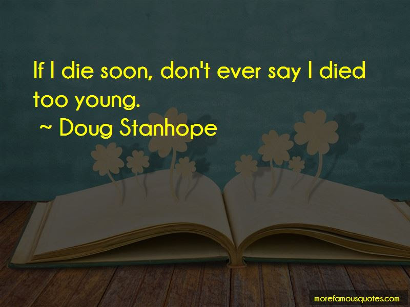 Quotes About Died Too Young Top 18 Died Too Young Quotes From