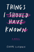 Title: Things I Should Have Known, Author: Claire LaZebnik