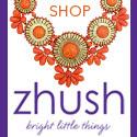 Shop Zhush Today!