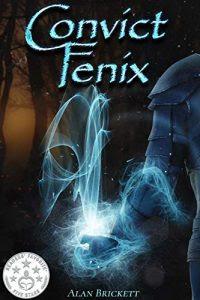 Convict Fenix by Alan Brickett