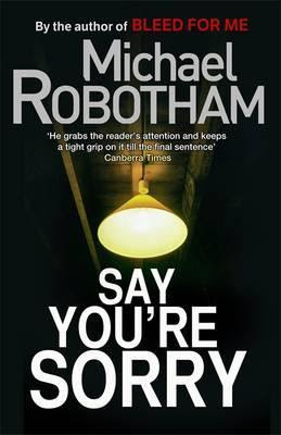 Say You're Sorry. Michael Robotham