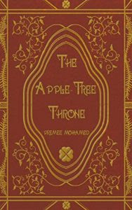The Apple-Tree Throne by Premee Mohamed