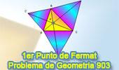 Problema de Geometría 903 (ESL): 1er Punto de Fermat, Triangulo, Equilátero, 120 Grados, Mínima Distancia, Rectas Concurrentes