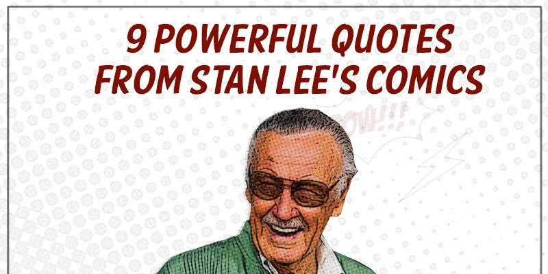 9 Powerful Quotes From Stan Lees Comics Lifestyle Gma News Online