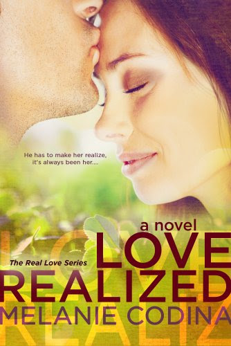 Love Realized (The Real Love Series) by Melanie Codina