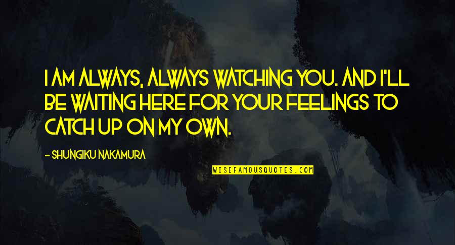 Im Always Here Waiting For You Quotes Top 22 Famous Quotes About I